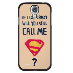 Yu0026amp;M If I Go Crazy Will You Still Call Me Superman Phone Case for