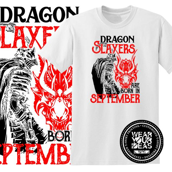 1d1d6e82faeee Dragon Slayers ar Born in september Birth Month Statement Shirt Men DTG Printed  WEAR YOUR IDEAS