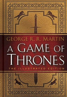 A Game of Thrones: The Illustrated Edition: A Song of Ice and Fire: Book One