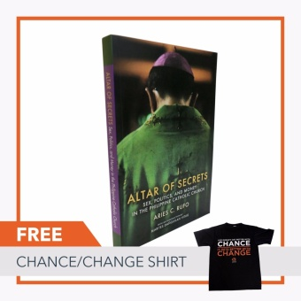 Altar of Secrets : Sex, Politics, and Money in the Philippine Catholic Church FREE Chance Change Shirt (Size: Medium) Price Philippines