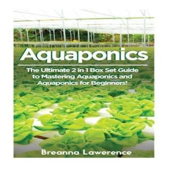 Aquaponics The Ultimate 2 In 1 Guide To Mastering Aquaponics AndAquaponics For Beginners Aquaponics Aquaponics For BeginnersAquaponics Gardening Aquaponic Farming