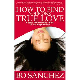 Bo Sanchez How To Find Your One True Love , Inspirational Book,Paperback, 1 pc