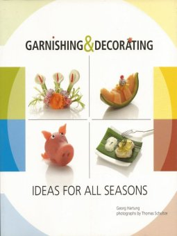 Garnishing & Decorating: Ideas for all Seasons