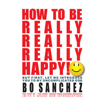 How to be Really, Really, Really Happy by Bo Sanchez