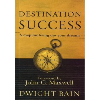 Destination Success: A Map for Living Out Your Dreams Price Philippines