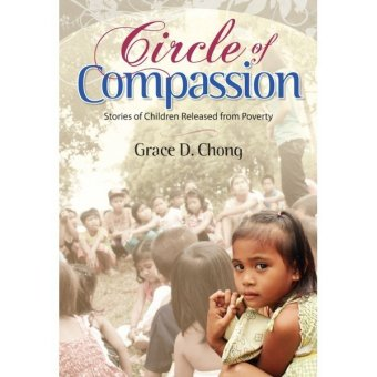 Circle of Compassion: Stories of Children Released from Poverty Price Philippines