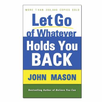 Let Go of Whatever Holds You Back by John Mason Price Philippines