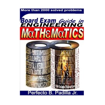 Perfecto B. Padilla Jr. Mathematics Review Book for EngineeringBoard Exam Price Philippines