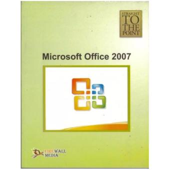 Straight To The Point: Microsoft Office 2007