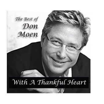 The Best Of Don Moen: With A Thankful Heart CD