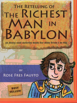 The Retelling of the Richest Man in Babylon (A Story and ActivityBook for Kids from 1 to 92)
