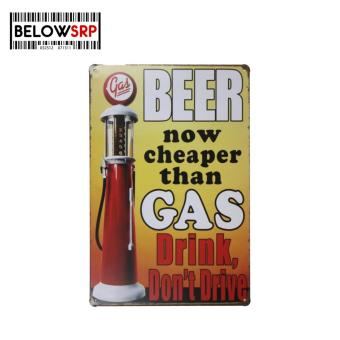 Below SRP Metal Tin Beer Now Cheaper Than Gas, Drink Don't DriveMetal Wall Decoration Tin Sign ( Medium )