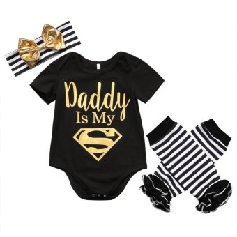 Dad is My Superman Newborn Infant Baby Girls Clothes Short SleeveRomper Striped Legging Warmer Headband 3PCS Outfit Clothing - intl