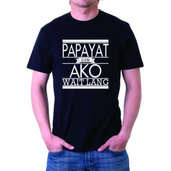 Negativitee Mens Papayat Din Ako Wait Lang Shirt (Black) Price Philippines