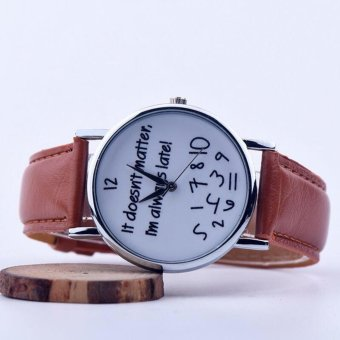 Geneva It Doesnt Matter, Im Always Late! Fashion Leather Watch(Brown)