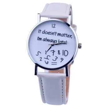 Geneva It Doesnt Matter, Im Always Late! Fashion Leather Watch(White)