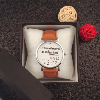 Geneva It Doesnt Matter, Im Always Late! Fashion Leather Watch (Brown) Price Philippines