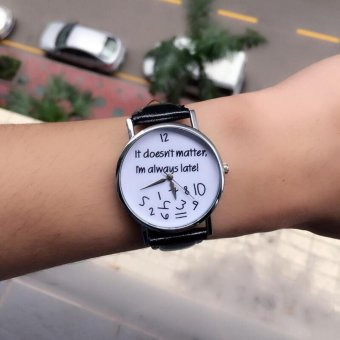 Geneva It Doesnt Matter, Im Always Late! Fashion Leather Watch (Black) Price Philippines